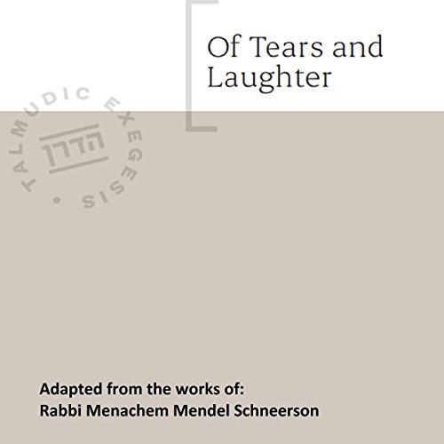 Of Tears and Laughter                   De :                                                                                                                                 Rabbi Menachem Mendel Schneerson                               Lu par :                                                                                                                                 Shlomo Zacks                      Durée : 1 h et 10 min     Pas de notations     Global 0,0