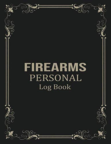 """Firearms Personal Log Book: Gun Inventory Log Book Vol : 6 