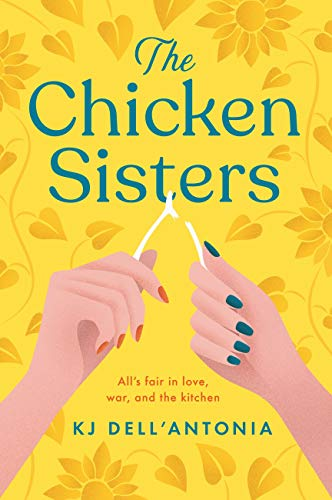 The Chicken Sisters: a story of sibling rivalry, family history and fried chicken by [KJ Dell'Antonia]