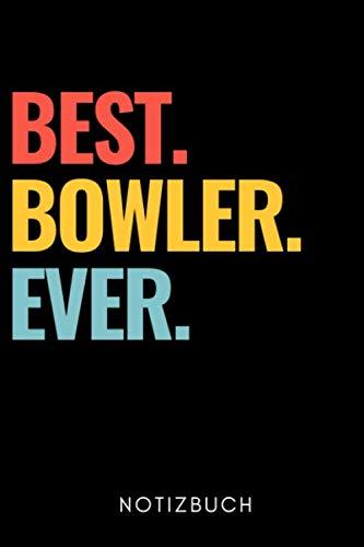 BEST. BOWLER. EVER. NOTIZBUCH: A5 TAGEBUCH Geschenk für Bowlingspieler | Bowlingbuch | Kegeln | Bowling | Kegelspiel | Mannschaft | Bowlingfan | Bowler | Sport | Männer