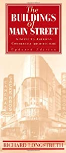The Buildings of Main Street: A Guide to American Commercial Architecture (American Association for State and Local History)