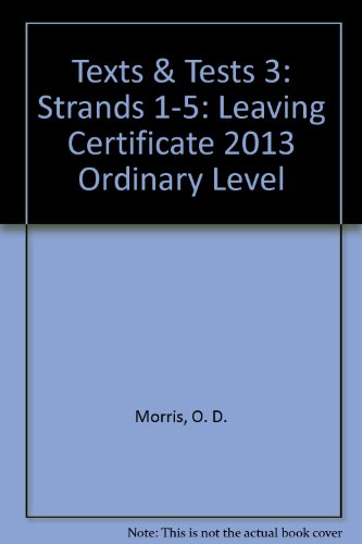 Texts & Tests 3: Strands 1-5: Leaving Certificate 2013 Ordinary Level