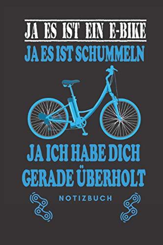 Notizbuch Ja es ist ein E-Bike: E-Bike, Fahrrad Notizbuch mit lustigem Spruch A5 blanko mit 120 Seiten mit Punktraster zum Schreiben und Zeichnen auf deiner Radtour.