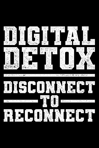 Digital Detox Disconnect to Reconnect: Lined A5 Notebook for Digital Detoxing Journal