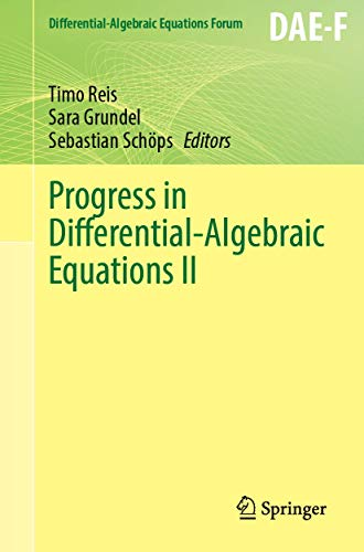 Progress in Differential-Algebraic Equations II (Differential-Algebraic Equations Forum)