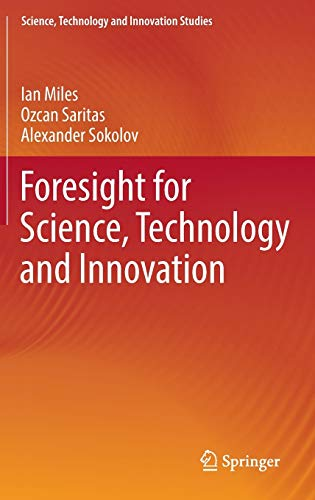 Foresight for Science, Technology and Innovation (Science, Technology and Innovation Studies)