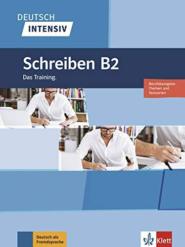 Deutsch intensiv Schreiben B2: Das Training (ALL NIVEAU ADULTE TVA 5,5%)