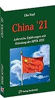 China '21: Lehrreiche Erfahrungen seit Gruendung der KPCh 1921