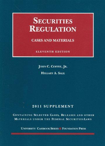Securities Regulation, 11th, 2011 Supplement (University Casebook: Supplement)