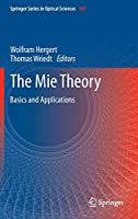 The Mie Theory: Basics and Applications (Springer Series in Optical Sciences (169))