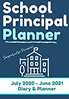 School Principal Planner & Diary: The Ultimate Planner for the Highly Organized Principal 2020 - 2021 (July through June) 7 x 10 inch (The Organized Teacher)