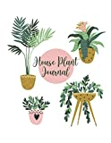House Plant Journal: Houseplants Book / Handmade Houseplants / Practical Houseplant Book / Garden Journal Planner And Log Book / Books About Houseplants / Wild Interiors Book / Green House