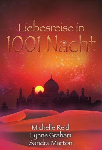 Liebesreise in 1001 Nacht: Ein Sohn für den Scheich / Der Wüstenpalast / Der Falke des Nordens (MIRA Liebesreisen)