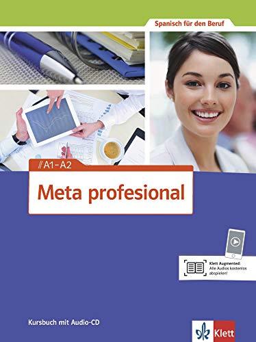 Meta profesional A1-A2: Spanisch für den Beruf. Kursbuch mit Audio-CD (Meta profesional: Spanisch für den Beruf)