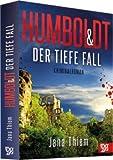 Humboldt und der tiefe Fall: Kriminalroman (Kriminalhauptkommissar Humboldt)
