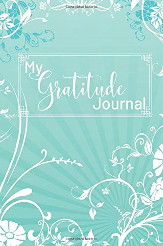 My Gratitude Journal: Gratitude Journal for Kids, Notebook Diary Planner, Sketching, Drawing, Doodling and Scribbling Gratitude Arts to Family, ... Pages (Gratitude Journals for kids, Band 46)