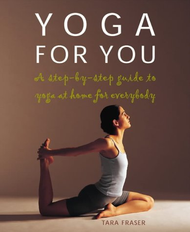 Yoga for You: A Step-by-step Guide to Yoga at Home for Everybody
