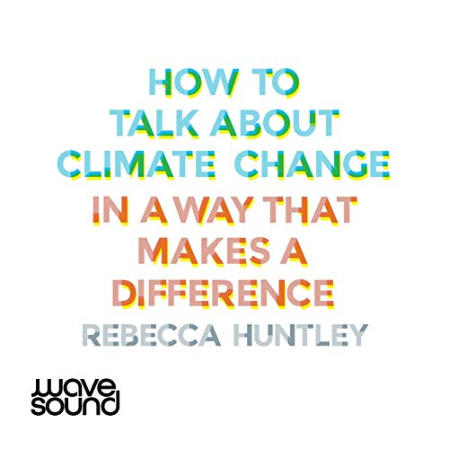 How to Talk About Climate Change cover art
