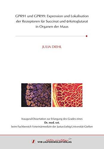 GPR91 und GPR99: Expression und Lokalisation der Rezeptoren für Succinat und α-Ketoglutarat in Organen der Maus (Edition Scientifique)