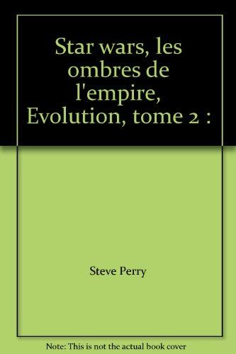 Star wars, les ombres de l'empire, Evolution, tome 2 :