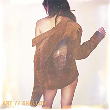 Art / Shallow