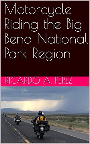 Motorcycle Riding the Big Bend N...