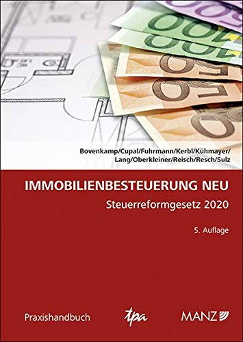 Immobilienbesteuerung NEU: Steuerreformgesetz 2020 (Praxishandbuch)