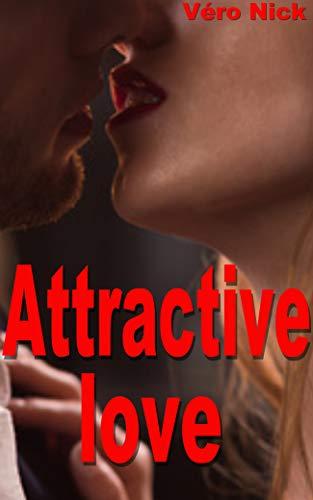 Attractive love: Romance pour adultes en français, interdit aux moins de 18 ans.