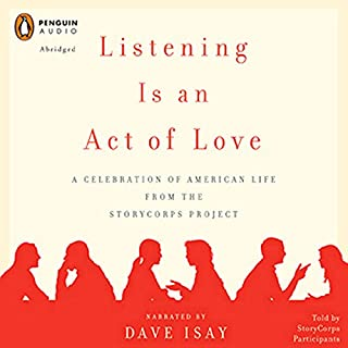 Listening Is an Act of Love     A Celebration of American Life from the StoryCorps Project              By:                                                                                                                                 Dave Isay                               Narrated by:                                                                                                                                 Dave Isay                      Length: 54 mins     2,010 ratings     Overall 3.9
