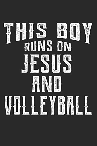 This Boy Runs On Jesus And Volleyball: 6x9 Ruled Notebook, Journal, Daily Diary, Organizer, Planner