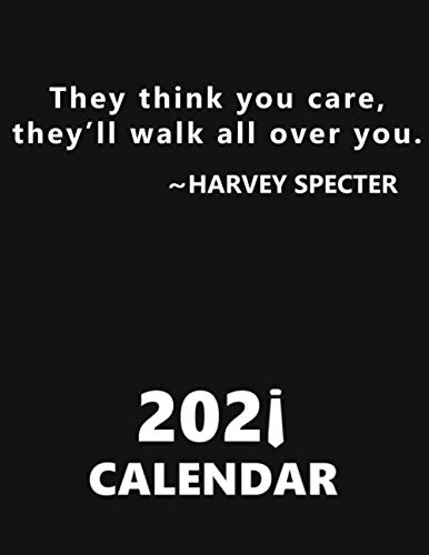 They think you care, they'll walk all over you. Harvey Specter. Calendar: Suits calendar, calendar for suits fans, suits planner, whole year, new year planner, series lovers, 8.5x11''