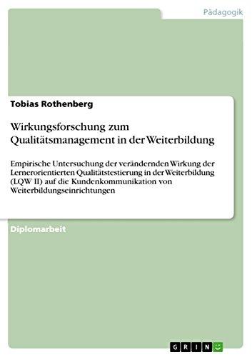 Wirkungsforschung zum Qualitätsmanagement in der Weiterbildung: Empirische Untersuchung der verändernden Wirkung der Lernerorientierten Qualitätstestierung ... von Weiterbildungseinrichtungen