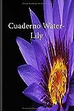 Cuaderno Water-Lily: Lleve un registro de todas sus actividades con este cuaderno fácil de seguir.