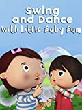 Swing and Dance with Little Baby Bum