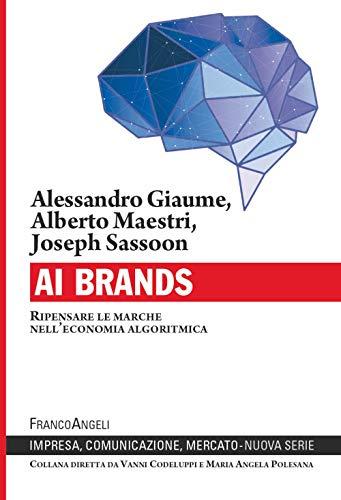AI Brands. Ripensare le marche nell'economia algoritmica