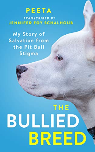 The Bullied Breed: My Story of Salvation from the Pit Bull Stigma (English Edition)
