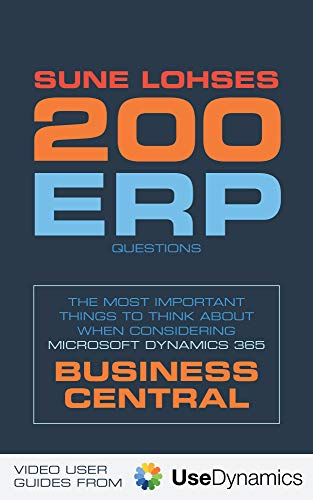 200 ERP Questions: The most important things to think about when considering Microsoft Dynamics 365 Business Central (English Edition)