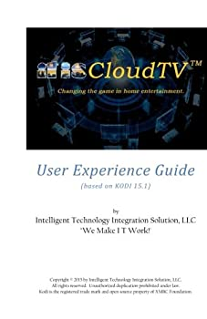 itisCloudTV User Experience Guide  based on KODI 15.1  by XBMC Foundation