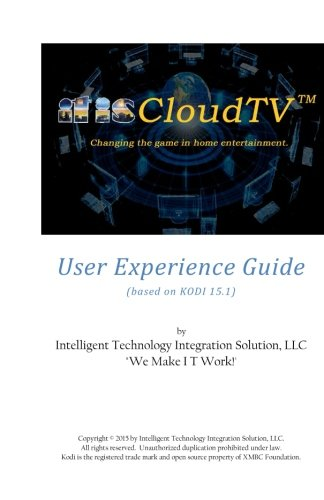 itisCloudTV User Experience Guide: based on KODI 15.1 (by XBMC Foundation)
