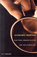 Economic Warfare: Sanctions, Embargo Busting, and Their Human Cost