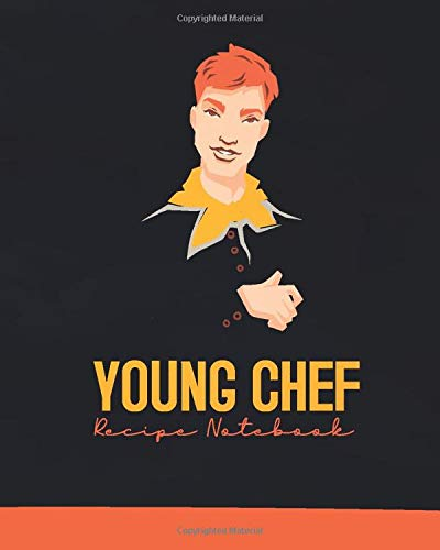 Young Chef Recipe Keeper Blank Recipe Book with Recipe Template For Boys: Make Your Own Cookbook for