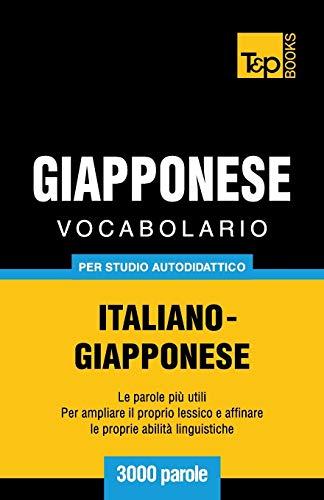 Vocabolario Italiano-Giapponese per studio autodidattico - 3000 parole