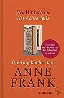 Das Hinterhaus - Het Achterhuis: Die Tagebuecher von Anne Frank