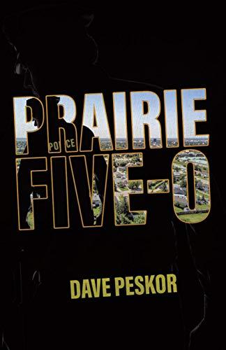 Prairie Five-0