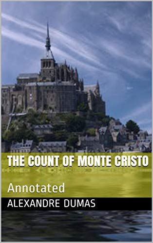 The Count of Monte Cristo: Annotated (English Edition)