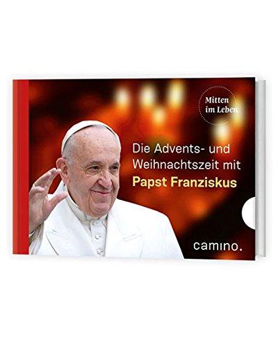 Durch die Advents- und Weihnachtszeit mit Papst Franziskus: Herausgegeben von Stefan von Kempis