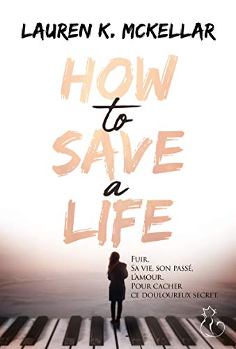 How to save a life (CHAT BLANC) (French Edition)