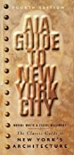 AIA Guide to New York City 4th (fourth) Revised Edition by White, Norval, Willensky, Elliot published by Random House USA Inc (2000)