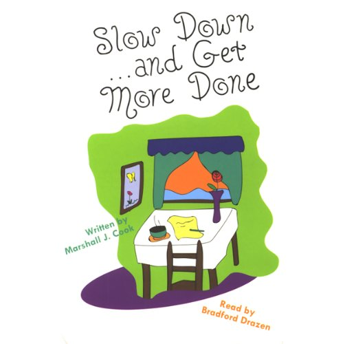 Slow Down and Get More Done audiobook cover art