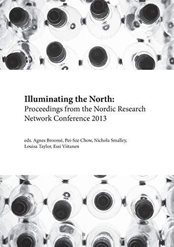 Illuminating the North: Proceedings from the Nordic Research Network Conference 2013